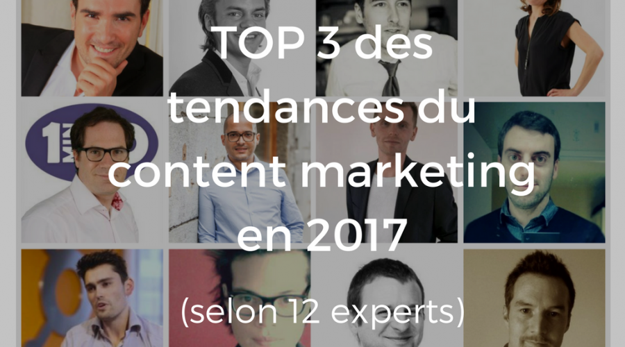 Top 3 des tendances 2017 du content marketing (selon 12 experts)
